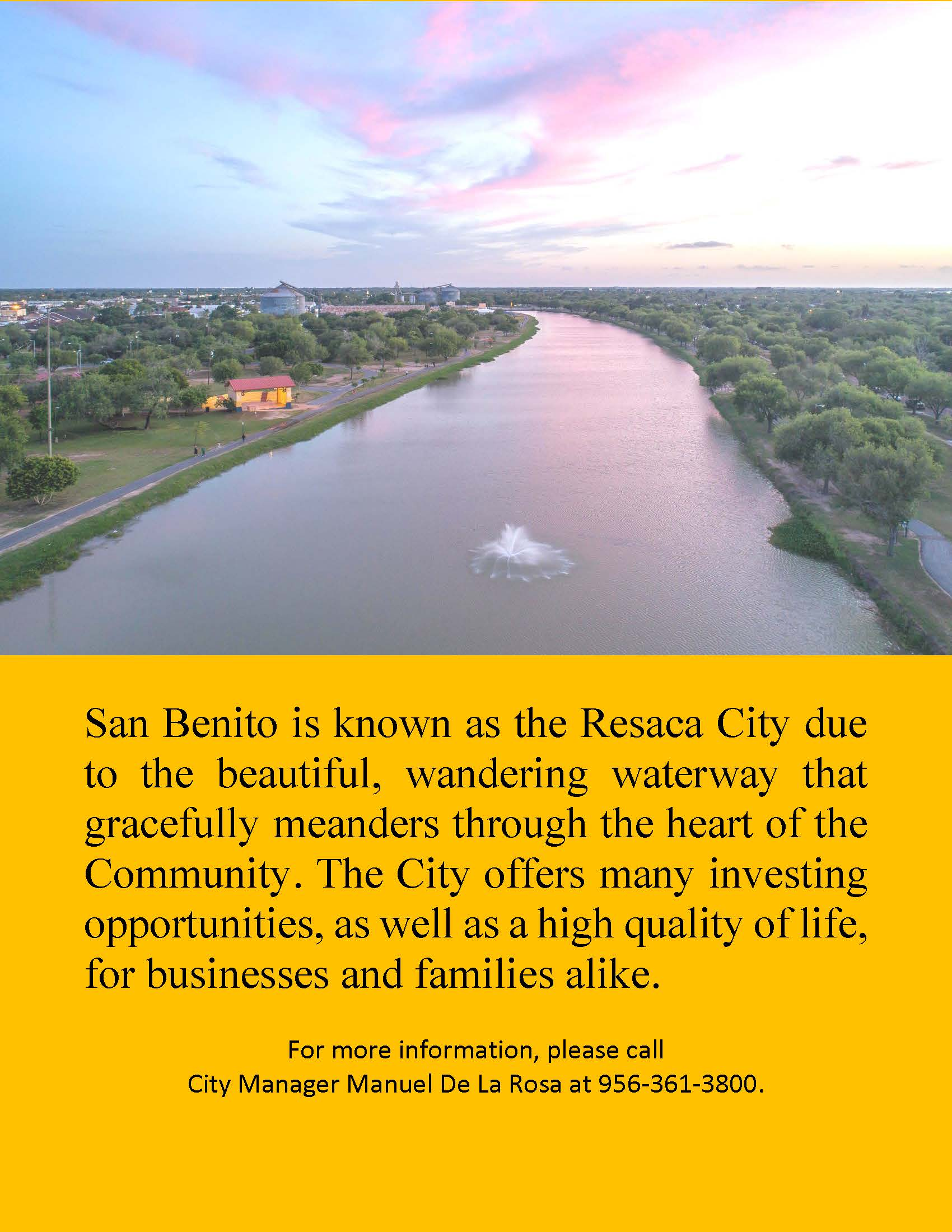 San Benito is known as the Resaca City due to the beautiful